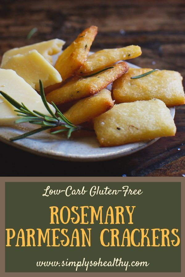 Low Carb Rosemary Parmesan Crackers Recipe Food Recipes Food