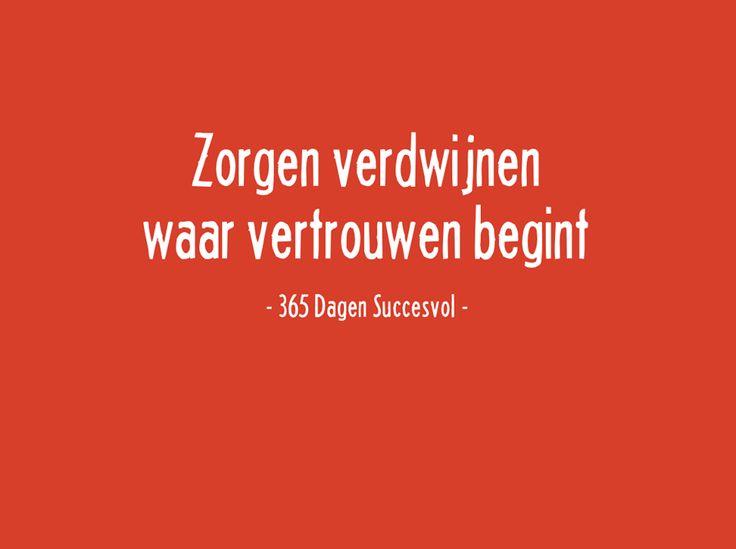 #zorgen verdwijnen waar #vertrouwen begint. #quote