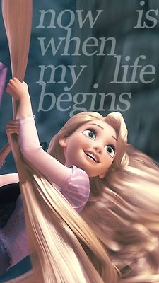 Tangled- Now is when my life begins!