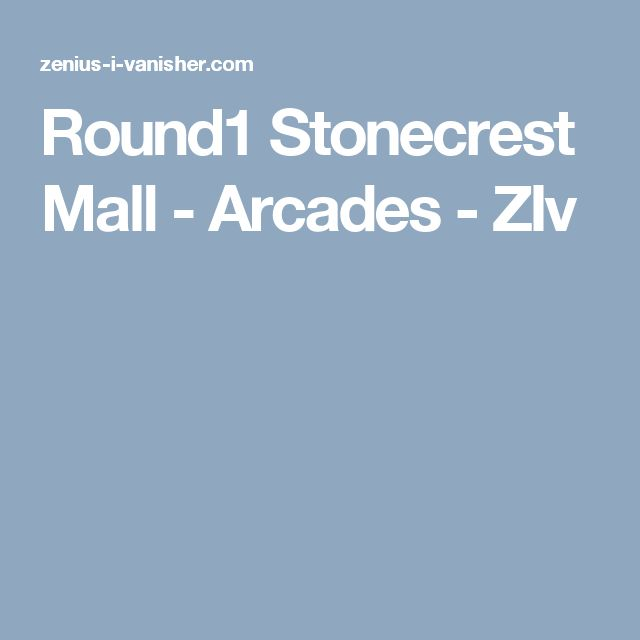 Round1 Stonecrest Mall - Arcades - ZIv