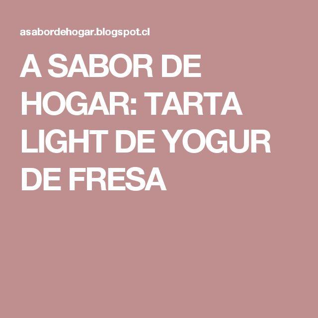 A SABOR DE HOGAR: TARTA LIGHT DE YOGUR DE FRESA
