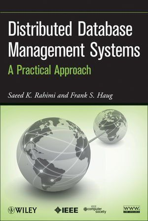 Distributed Database Management Systems: A Practical Approach by Saeed K. Rahimi. $79.99. Publication: August 2, 2010. Edition - 1. 728 pages. Publisher: Wiley-IEEE Computer Society Pr; 1 edition (August 2, 2010)