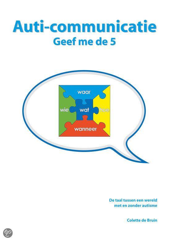 Auti-communicatie - Geef me de 5 (deel 2?) by Colette de Bruin