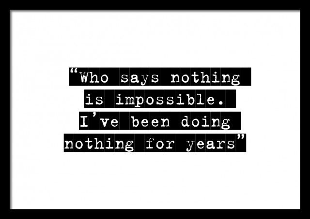 """Who says nothing is impossible. I've been doing nothing for years"" - Ita Design #nordicdesigncollective #itadesign #nothingisimpossible #nothing #impossible #wisdom"