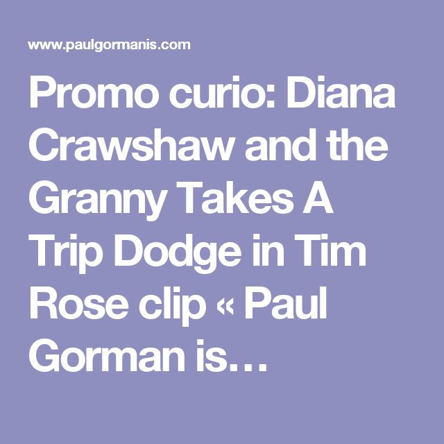 Promo curio: Diana Crawshaw and the Granny Takes A Trip Dodge in Tim Rose clip « Paul Gorman is…