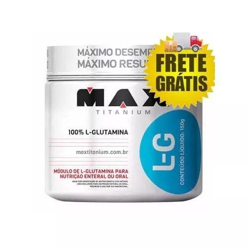 Frete Grátis L G 150g - Max Titanium - Glutamina Glutamine - R$ 74,05
