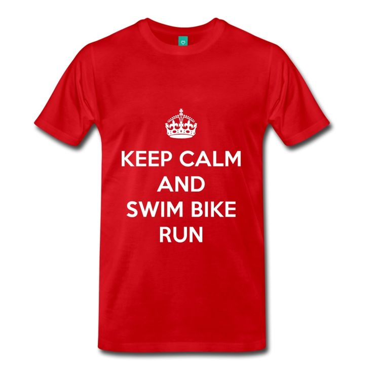 Keep Calm and Swim Bike Run #triathlon #run #swim #bike