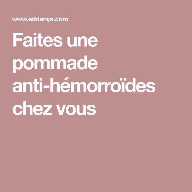 Faites une pommade anti-hémorroïdes chez vous