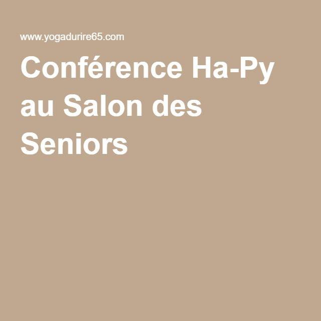 Conférence Ha-Py au Salon des Seniors