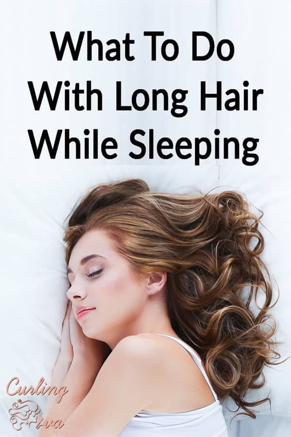 What To Do With Long Hair While Sleeping Curling Diva Long Hair Care Long Hair Styles Sleep Hairstyles