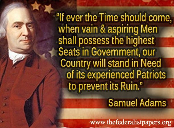 Samuel Adams Quote - When Aspiring Men Possess the Seats of Government