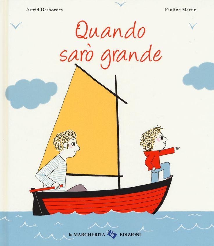 Quando sarò grande. Ediz. a colori è un libro di Astrid Desbordes pubblicato da La Margherita nella collana Libri illustrati: acquista su IBS a 10.20€!