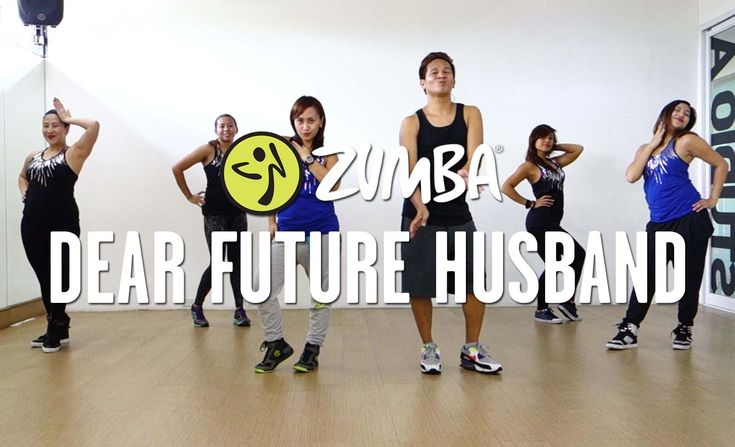Zumba: Dear Future Husband by Meghan Trainor ... MZL has been doing this version.