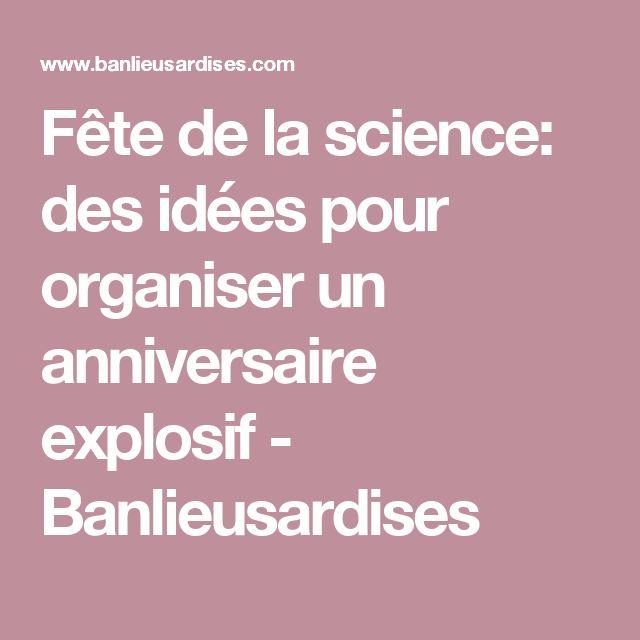 Fête de la science: des idées pour organiser un anniversaire explosif - Banlieusardises