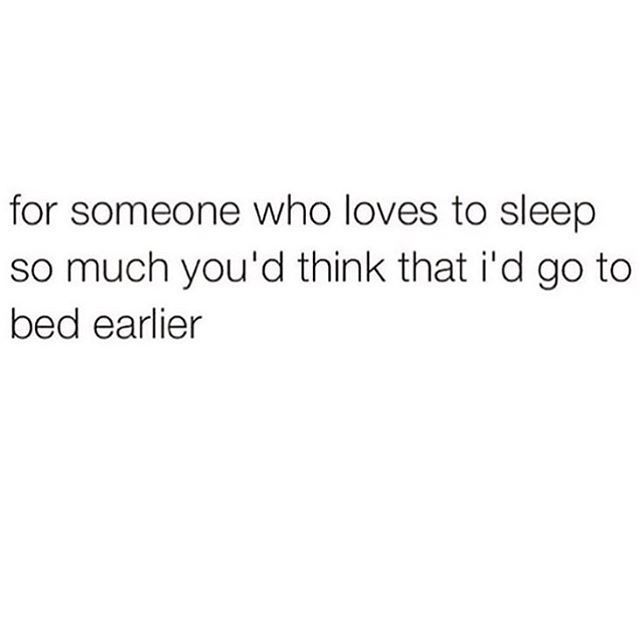 For someone who loves sleep so much...