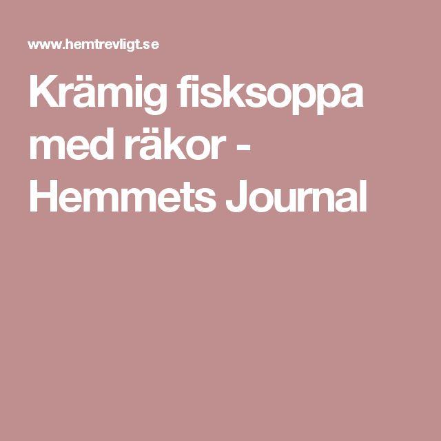 Krämig fisksoppa med räkor - Hemmets Journal