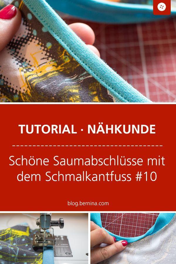 Wie man mit dem Schmalkantfuss #10 schöne Saumabschlüsse erstellt