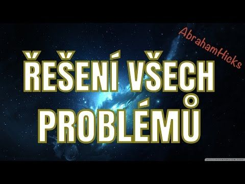 Abraham Hicks - Řešení všech problémů - YouTube