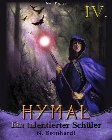 N. Bernhardt: Der Hexer von Hymal Buch IV: Ein talentierter Schüler