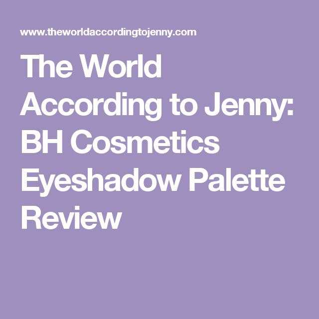 The World According to Jenny: BH Cosmetics Eyeshadow Palette Review