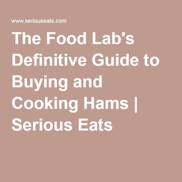 The Food Lab's Definitive Guide to Buying and Cooking Hams | Serious Eats