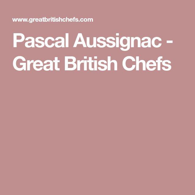 Pascal Aussignac - Great British Chefs