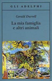 Recensione La mia famiglia e altri animali di Gerald Durrell. Divertente autobiografia del celebre naturalista nei suoi anni d'infanzia passati a Corfù.