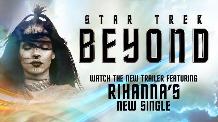An Explosive New Star Trek Beyond Trailer Featuring Rihanna's Song 'Sledgehammer'