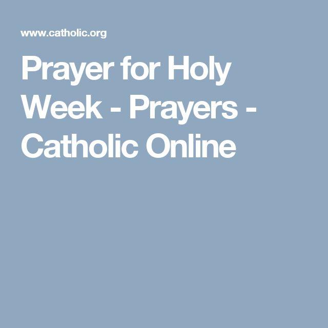 Prayer for Holy Week - Prayers - Catholic Online