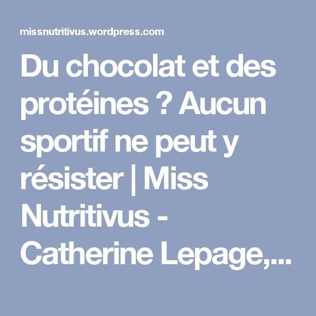 Du chocolat et des protéines ? Aucun sportif ne peut y résister | Miss Nutritivus - Catherine Lepage, Nutritionniste