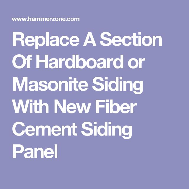 Replace A Section Of Hardboard or Masonite Siding With New Fiber Cement Siding Panel