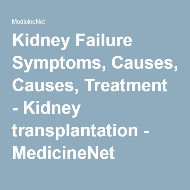 Kidney Failure Symptoms, Causes, Treatment - Kidney transplantation - MedicineNet