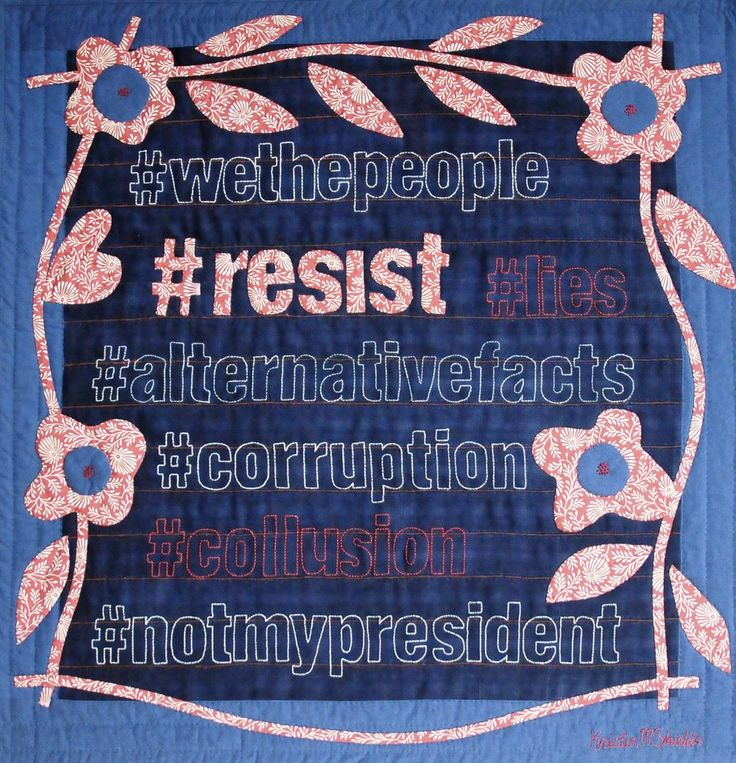 We the people #resist lies, alternative facts, corruption, and collusion, quilt by Kristin Shields. #hashtagsofourtime