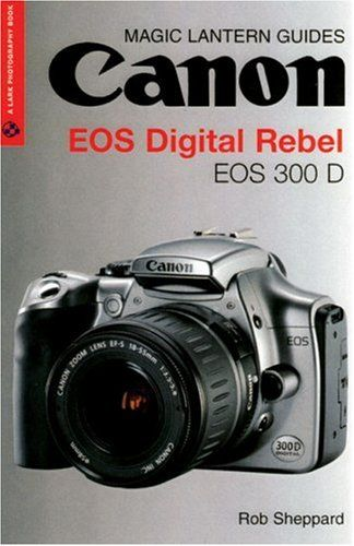 Magic Lantern Guides: Canon EOS Digital Rebel  EOS 300 D (A Lark Photography Book) by Rob Sheppard http://www.amazon.com/Magic-Lantern-Guides-Digital-Photography/dp/1579905897/ref=aag_m_pw_dp?ie=UTF8&m=A14C93JS55FTBY