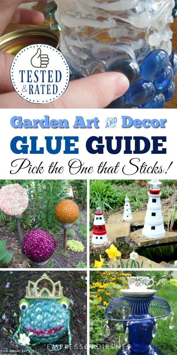 This Guide Helps You Choose The Right Adhesive Glue For Your Outdoor Garden Art And Decor Projects Gardenart
