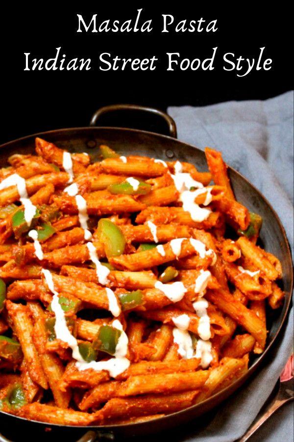 Masala Pasta Indian Street Style Recipe In 2020 Vegan Indian Recipes Indian Food Recipes Pasta Recipes Indian