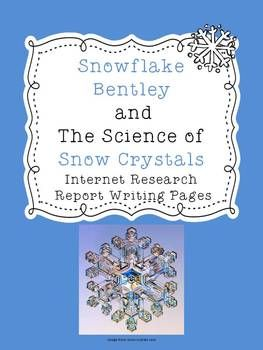 Snowflake Bentley and Snow Crystals Report~Freebie