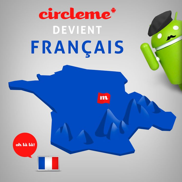 "Oh-là-là, CircleMe devient français! This post is for our #Frenchcirclers: from today on, the CircleMe #AndroidApp speaks #French! Go and get it… ""allez y!"" http://blog.circleme.com/2014/09/26/its-time-we-speak-french-mais-oui/"