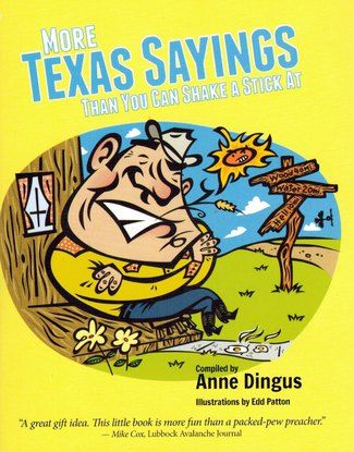 More Texas Sayings Than You Can Shake A Stick At - Book