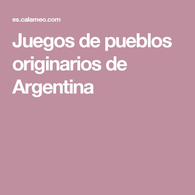 Juegos de pueblos originarios de Argentina