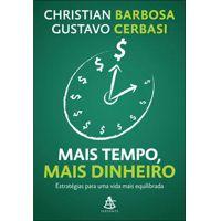 Mais tempo, mais dinheiro de Gustavo Cerbasi & Christian Barbosa