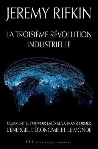 La troisième révolution industrielle de Jeremy Rifkin, http://www.amazon.fr/dp/2918597473/ref=cm_sw_r_pi_dp_x.6Wqb1AZ7JTZ