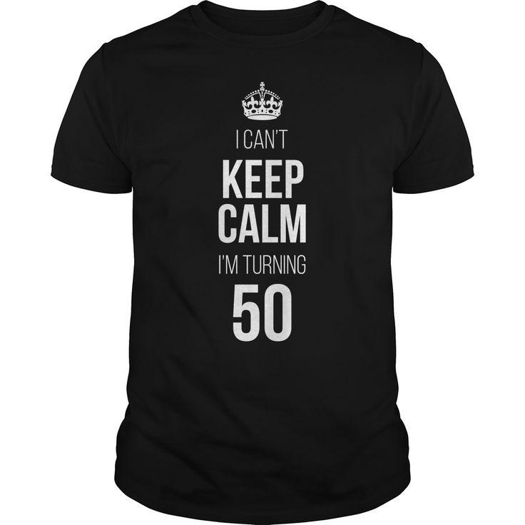 I Can't Keep Calm I'm Turning 50 - https://www.sunfrog.com/109287663-284708420.html?68704