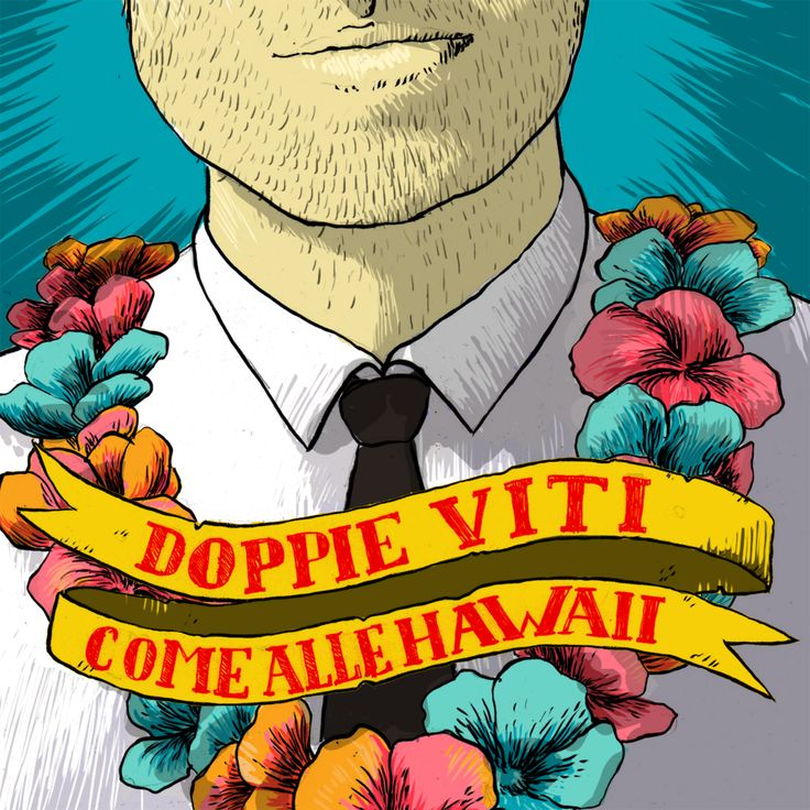 "Doppie Viti ""Come alle Hawaii"" - www.facebook.com/ledoppieviti"