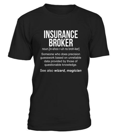 # Insurance Broker Meaning Shirt Insurance Broker Funny ...