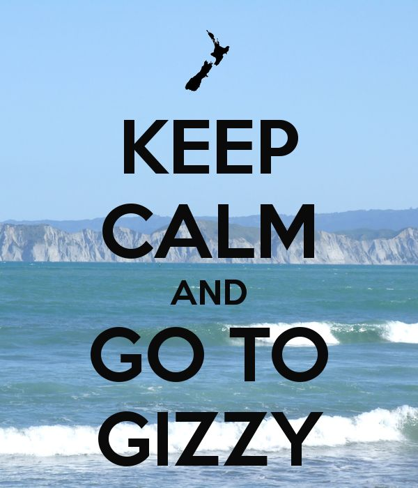 KEEP CALM AND GO TO GIZZY