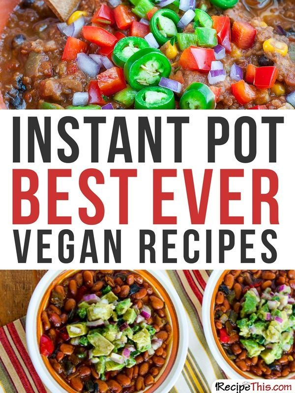Instant Pot | Instant Pot Best Ever Vegan Recipes From RecipeThis.com