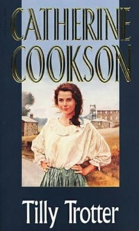 Tilly Trotter - (Tilly Trotter, book 1) by   Catherine Cookson
