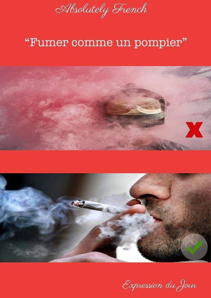"""Olivier fume deux paquets de cigarettes par jour, il fume comme un pompier"" Expression #Quotidienne #Française #French #Daily #Expression #Learn #French #School #Absolutely #French"