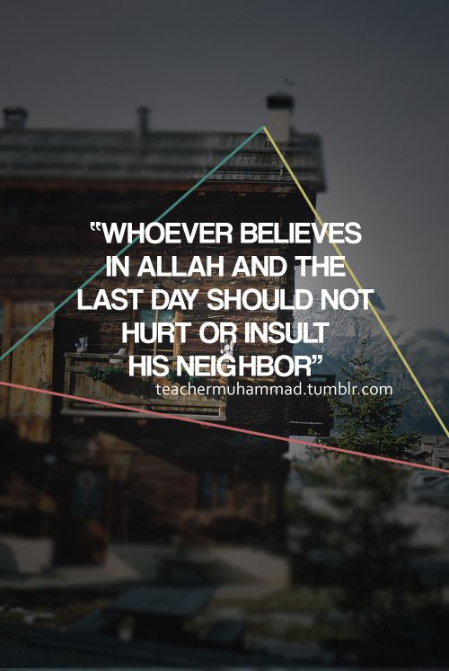 Prophet Muhammed pbuh enjoined the rights of the neighbor upon us. [Sahih al-Bukhari 6475] the importance of neighbor in islam